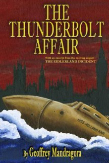 The Thunderbolt Affair - Geoffrey Mandragora