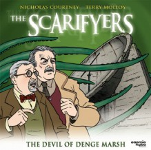 The Scarifyers: The Devil of Denge Marsh - Paul Morris