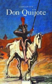Der sinnreiche Junker Don Quijote von der Mancha - Miguel de Cervantes Saavedra