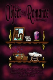 The Object of Romance Anthology - Christine DeSmet