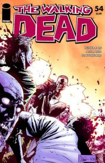 The Walking Dead Issue #54 - Robert Kirkman, Charlie Adlard, Cliff Rathburn