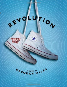 Revolution (The Sixties Trilogy) - Deborah Wiles