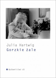 Gorzkie żale - Julia Hartwig