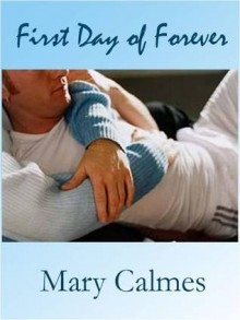 First Day Of Forever - Mary Calmes