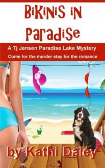 Bikinis in Paradise (Tj Jensen Paradise Lake Mystery) (Volume 3) - Kathi Daley