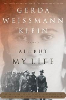 All But My Life: A Memoir - Gerda Weissmann Klein