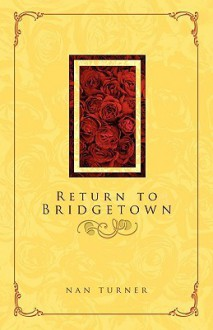 Return to Bridgetown - Nan Turner