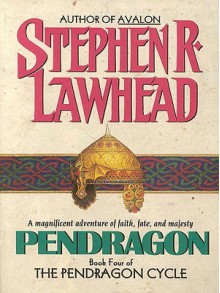 Pendragon: Book Four of the Pendragon Cycle - Stephen R. Lawhead