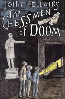 The Chessmen of Doom - John Bellairs