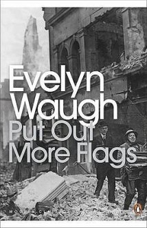 Put Out More Flags (Penguin Modern Classics) - Evelyn Waugh