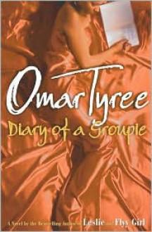 Diary of a Groupie - Omar Tyree
