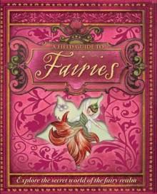 A Field Guide To Fairies - Susannah Marriott, Daniela Jaglenka Terrazzini