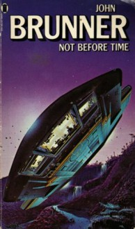 Not Before Time - John Brunner