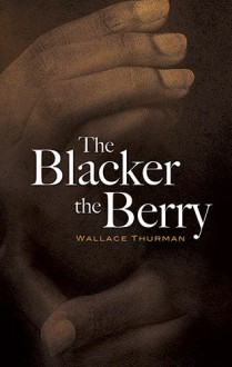 The Blacker the Berry (Dover Books on Literature & Drama) - Wallace Thurman