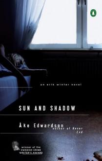 Sun and Shadow: An Erik Winter Novel - Ake Edwardson