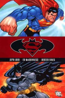 Superman/Batman, Vol. 1: Public Enemies - Jeph Loeb, Ed McGuinness, Dexter Vines, Tim Sale