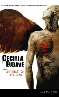 Sobre lo fantástico mexicano - Cecilia Eudave