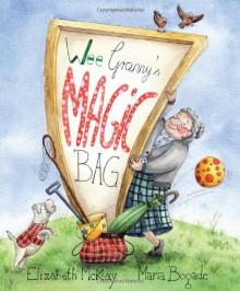 Wee Granny's Magic Bag - Maria Bogade,Elizabeth McKay