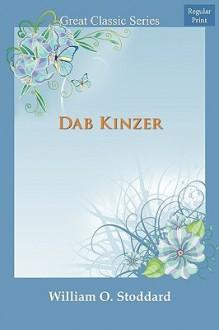 Dab Kinzer - William Osborn Stoddard
