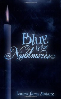 Blue is for Nightmares - Laurie Faria Stolarz