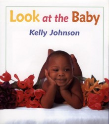 Look at the Baby - Kelly Johnson