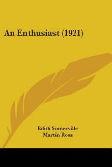 An Enthusiast (1921) - E.Œ. Somerville