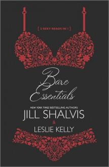 Bare Essentials - Leslie Kelly, Jill Shalvis