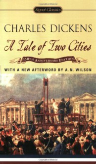 A Tale of Two Cities (Signet Classics) - Charles Dickens, Frederick Busch, A.N. Wilson