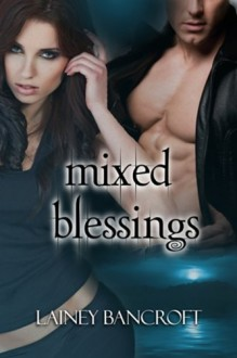 Mixed Blessings - Lainey Bancroft