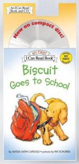 Biscuit Goes to School Book and CD - Alyssa Satin Capucilli, Pat Schories