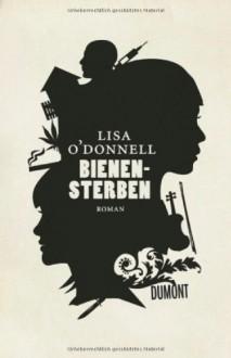 Bienensterben - Lisa O'Donnell, Stefanie Jacobs