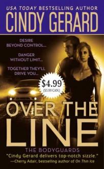 Over the Line (Bodyguard, #4) - Cindy Gerard