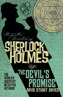 The Further Adventures of Sherlock Holmes - The Devil's Promise - David Stuart Davies
