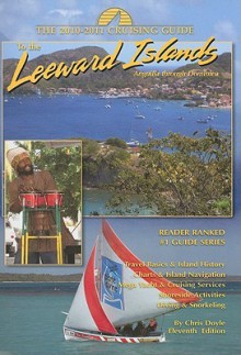 The Cruising Guide to the Leeward Islands: Anguilla Through Dominica - Chris Doyle, Nancy Scott, Ashley Scott