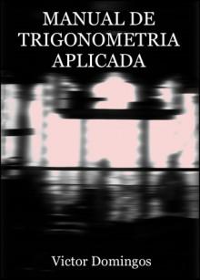 Manual de Trigonometria Aplicada - Victor Domingos