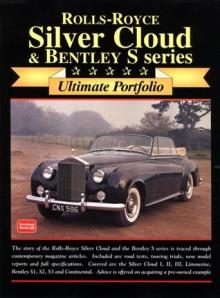 Rolls-Royce Silver Cloud & Bentley: Ultimate Portifolio - R.M. Clarke
