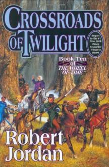 Crossroads of Twilight - Robert Jordan