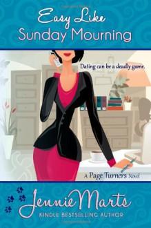 Easy Like Sunday Mourning (A Page Turners Novel) (Volume 2) - Jennie Marts