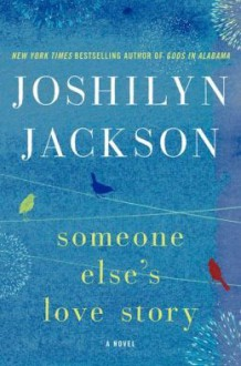 Someone Else's Love Story (Audio) - Joshilyn Jackson