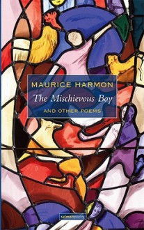 The Mischievous Boy and Other Poems - Maurice Harmon