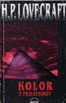 Kolor z przestworzy - Howard Phillips Lovecraft