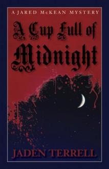 A Cup Full of Midnight - Jaden Terrell