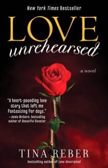 Love Unrehearsed - Tina Reber
