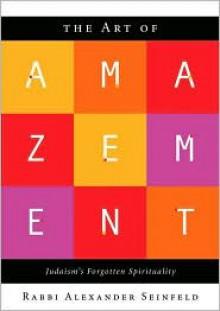 The Art of Amazement: Judaism's Forgotten Spirituality -