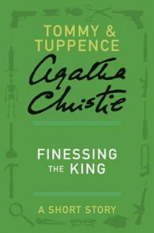 Finessing the King - Agatha Christie