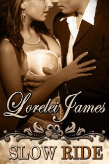 Slow Ride - Lorelei James