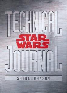Star Wars Technical Journal - Shane Johnson