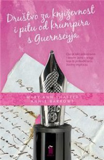 Društvo za književnost i pitu od krumpira s Guernseya - Annie Barrows, Mary Ann Shaffer, Maja Ivanković