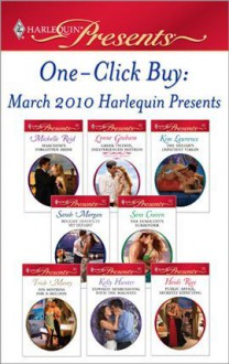 One-Click Buy: March 2010 Harlequin Presents - Michelle Reid, Lynne Graham, Kim Lawrence, Sarah Morgan
