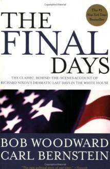 The Final Days - Bob Woodward,Carl Bernstein
